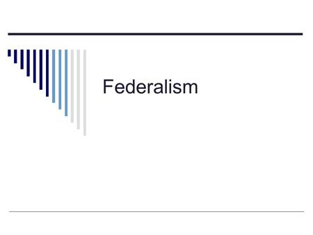 "Federalism. Drill 9/18  What is meant by ""Separation of Powers""?"