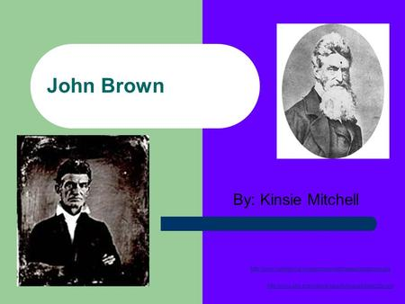 John Brown By: Kinsie Mitchell