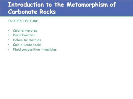 Introduction to the Metamorphism of Carbonate Rocks