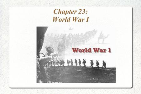 Chapter 23: World War I Title. Section 1 The War Begins in Europe.