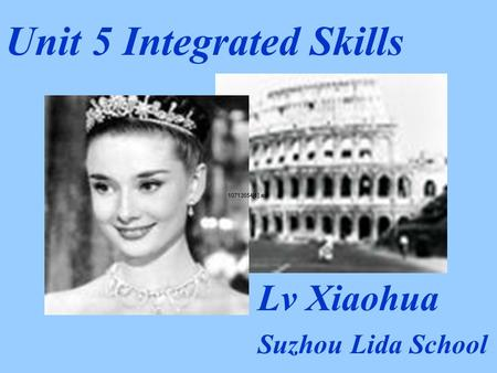 Unit 5 Integrated Skills Lv Xiaohua Suzhou Lida School.