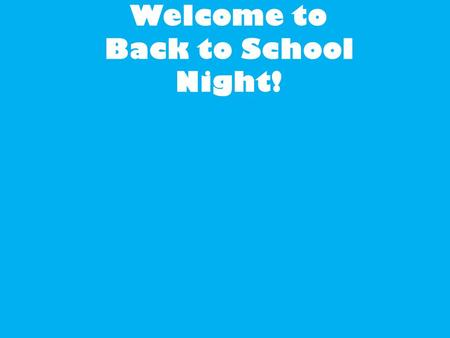 Welcome to Back to School Night!. Introductions I grew up in Carlsbad. I graduated from Sonoma State University. I just got married last year and live.