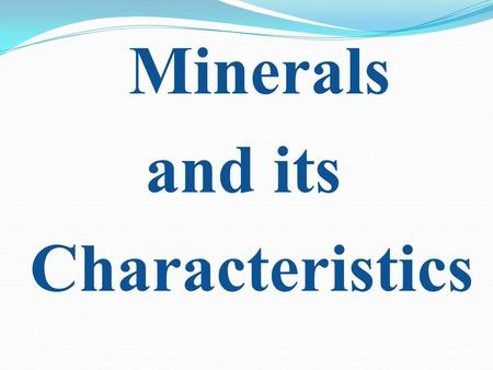 Minerals and its Characteristics. Hydroxide is the name for the diatomic anion OH −, consisting of covalently bonded oxygen and hydrogen atoms, usually.