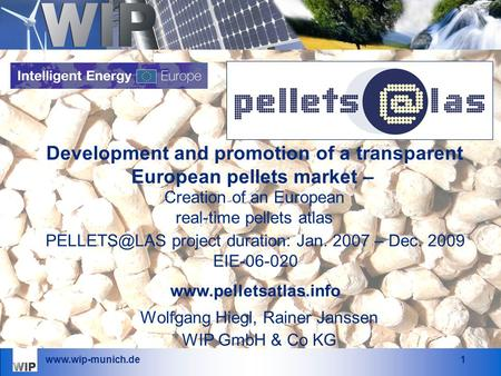 Development and promotion of a transparent European pellets market – Wolfgang Hiegl, Rainer Janssen WIP GmbH & Co KG project.