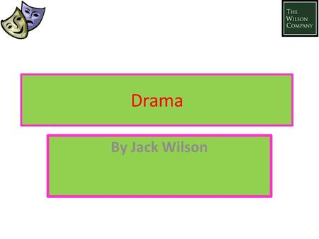 Drama By Jack Wilson. Contents Page Acting Famous people Corpsing Projection Musical Theatre Physical Theatre Behind The Stage Quiz!!