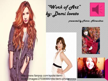 """Work of Art"" by: Demi lovato presented by Maria Almendras  lovato/images/27036995/title/demi-photo."
