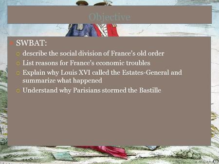 Objective SWBAT: describe the social division of France's old order