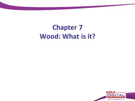 Chapter 7 Wood: What is it?. Trees release lots of __________ into the atmosphere and they take in (absorb) __________ They release: – oxygen They absorb: