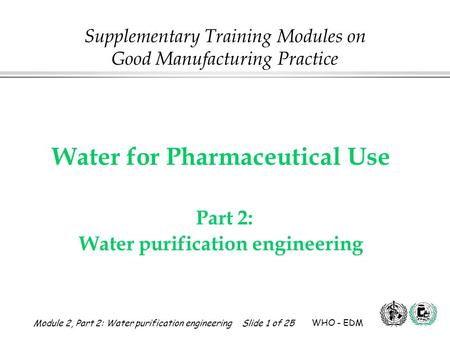 Water for Pharmaceutical Use Part 2: Water purification engineering