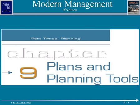 © Prentice Hall, 2002 9 - 1 Modern Management 9 th edition.