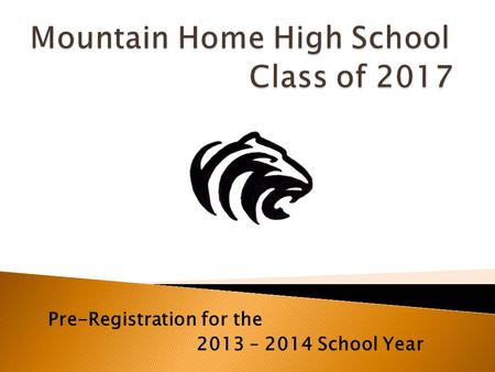 Pre-Registration for the 2013 – 2014 School Year.