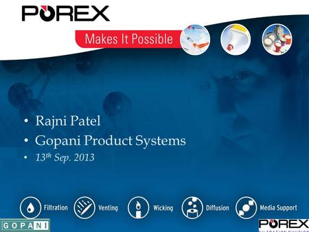 Rajni Patel Gopani Product Systems 13 th Sep. 2013.