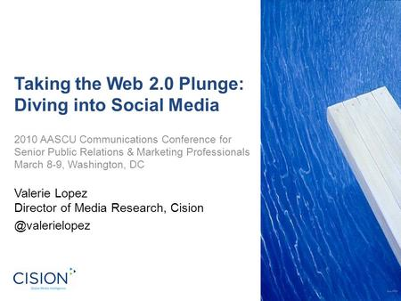 Taking the Web 2.0 Plunge: Diving into Social Media 2010 AASCU Communications Conference for Senior Public Relations & Marketing Professionals March 8-9,
