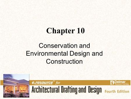 Conservation and Environmental Design and Construction