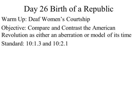 Day 26 Birth of a Republic Warm Up: Deaf Women's Courtship