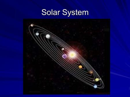 Solar System. MILKY WAY 200 billion stars Diameter 100 000 LY Height at center 10 000 LY Solar System is 25 000 LY from center.