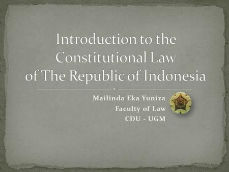 Introduction to the Constitutional Law of The Republic of Indonesia