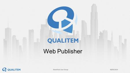 Web Publisher. Rinaldo De Paolis General Manager – Qualitem & Connected Systems.
