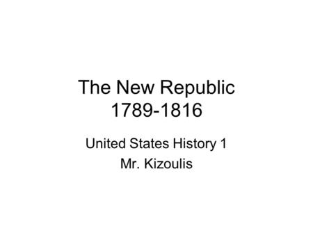 United States History 1 Mr. Kizoulis