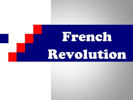 French Revolution UNREST 1. Bad harvests 2. High prices 3. High taxes 4. Questions raised by the Enlightenment.