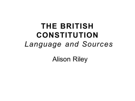 sources of the british constitution Examples of codified constitutions include the american constitution of 1878,  it is derived from a number of sources  british academics write about a-level.