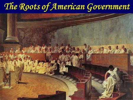 The Roots of American Government. Constitution A plan of government = maps out the structures & powers of govt. A plan of government = maps out the structures.