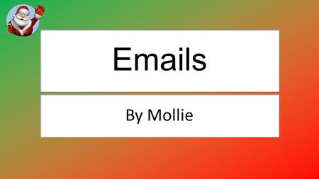 Emails By Mollie. Sending an email attachment. Explain how you attached the email. You attach an email by opening a new email and writing the subject,