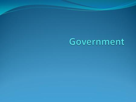 Define Government the authority or power ruling on behalf of a people.
