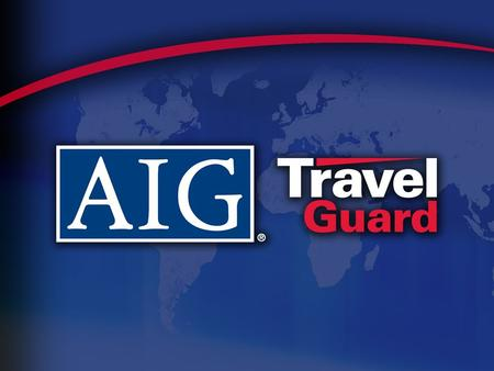 Table of Contents  AIG Travel  AIG Travel Assist  AIG Travel Guard Difference  Why Sell Travel Insurance  General Information  Product Overview.