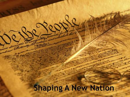 Shaping A New Nation.