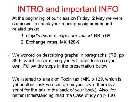 INTRO and important INFO At the beginning of our class on Friday, 2 May we were supposed to check your reading assignments and related tasks: 1. Lloyd's.