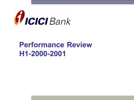 Performance Review H1-2000-2001 2 Snapshot Retail Banking Corporate Banking Performance Indicators US GAAP Contents.