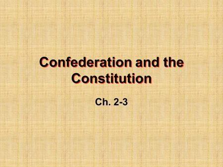 Ch. 2-3 Confederation and the Constitution. Republic-a government in which citizens rule through their elected officials. The Articles of Confederation.
