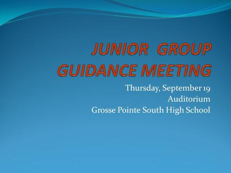 Thursday, September 19 Auditorium Grosse Pointe South High School.