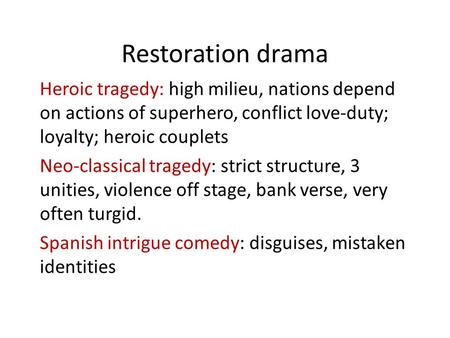 english restoration tragedy There was a revival in english  up comedy—then you should definitely care about restoration literature you're a  restoration plays are full of.