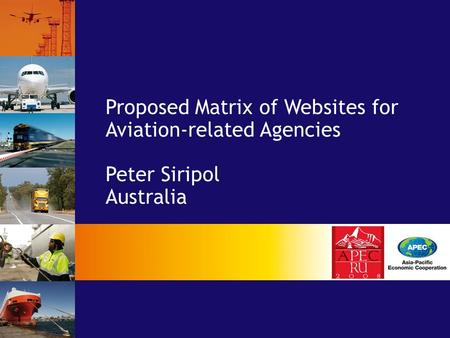 Proposed Matrix of Websites for Aviation-related Agencies Peter Siripol Australia.