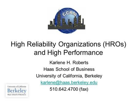 High Reliability Organizations (HROs) and High Performance