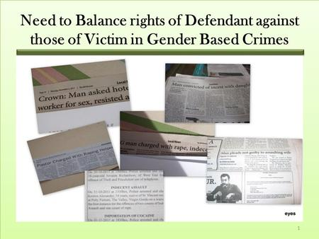 Need to Balance rights of Defendant against those of Victim in Gender Based Crimes 1.