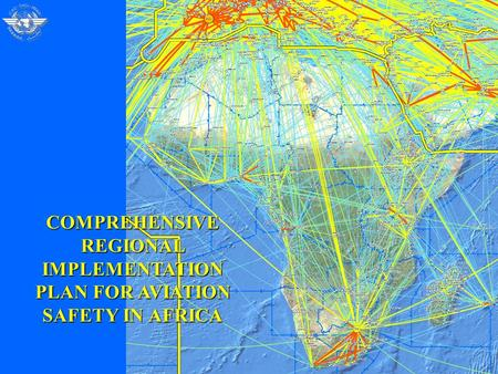 COMPREHENSIVE REGIONAL IMPLEMENTATION PLAN FOR AVIATION SAFETY IN AFRICA.