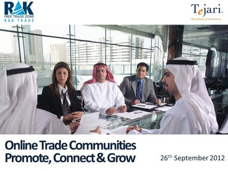Online Trade Communities Promote, Connect & Grow 26 th September 2012.