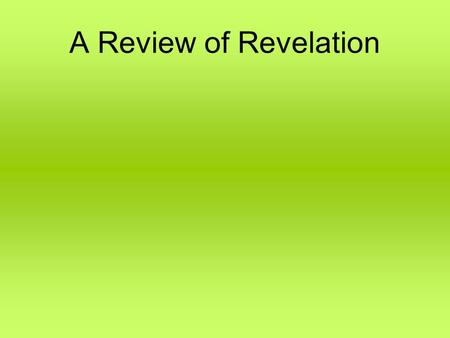 A Review of Revelation. 1. Who is the being standing among the candlesticks? Lesson 2 Ans.________________________ 2 & 3. What do the seven churches mean?