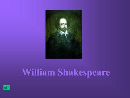 Shakespeare was born on April 23, 1564Shakespeare was born on April 23, 1564 Born in Stratford upon AvonBorn in Stratford upon Avon Died on April 23,