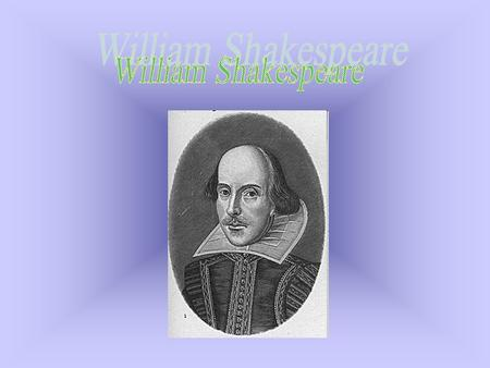 William Shakespeare (baptised 26 April 1564 – died 23 April 1616) was an English poet and playwright, widely regarded as the greatest writer in the English.