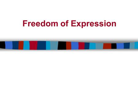Freedom of Expression. 2 Overview n Definition n Restrictions n Enforcement n Intellectual Property.