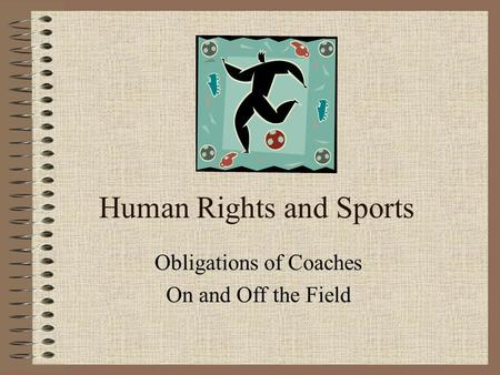 Human Rights and Sports Obligations of Coaches On and Off the Field.