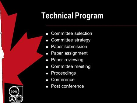 Technical Program Committee selection Committee strategy Paper submission Paper assignment Paper reviewing Committee meeting Proceedings Conference Post.