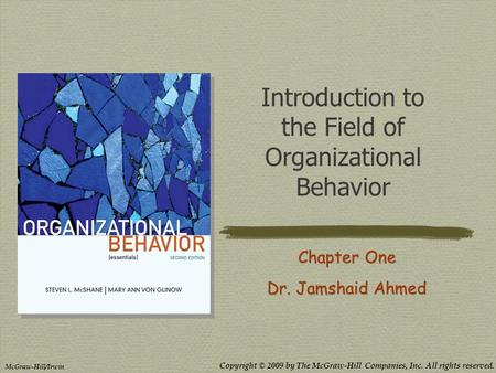 Copyright © 2009 by The McGraw-Hill Companies, Inc. All rights reserved. McGraw-Hill/Irwin Introduction to the Field of Organizational Behavior Chapter.