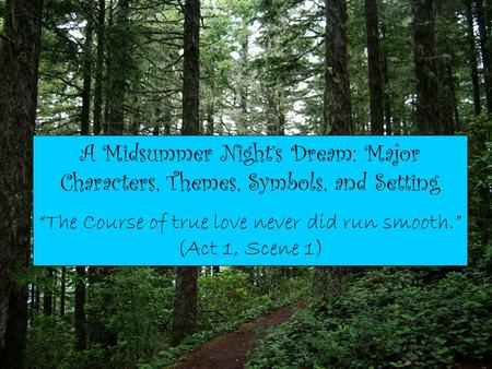 the theme of true love in a midsummer nights dream by william shakespeare 13062018  the course of true love never did run smooth essays the course of true love never did run smooth  william shakespeare  midsummer night's dream.