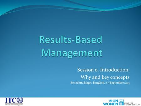 Session 0. Introduction: Why and key concepts Benedetta Magri, Bangkok, 2-5 September 2013.