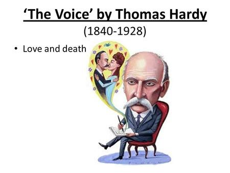 'The Voice' by Thomas Hardy (1840-1928) Love and death.